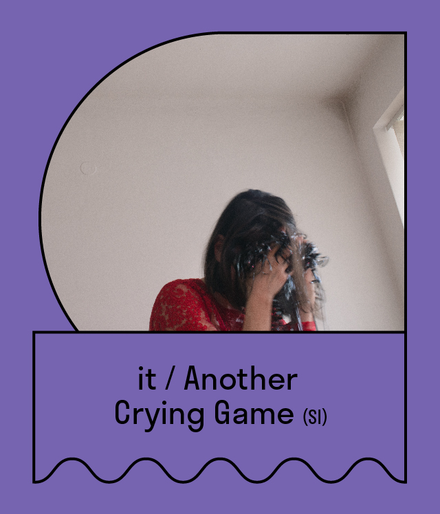 iT / Another Crying Game (Slovenia)
