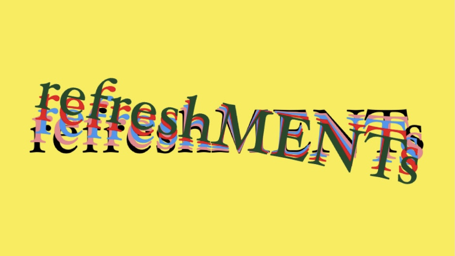 refreshments playlist cover, colourful sign on bright yellow